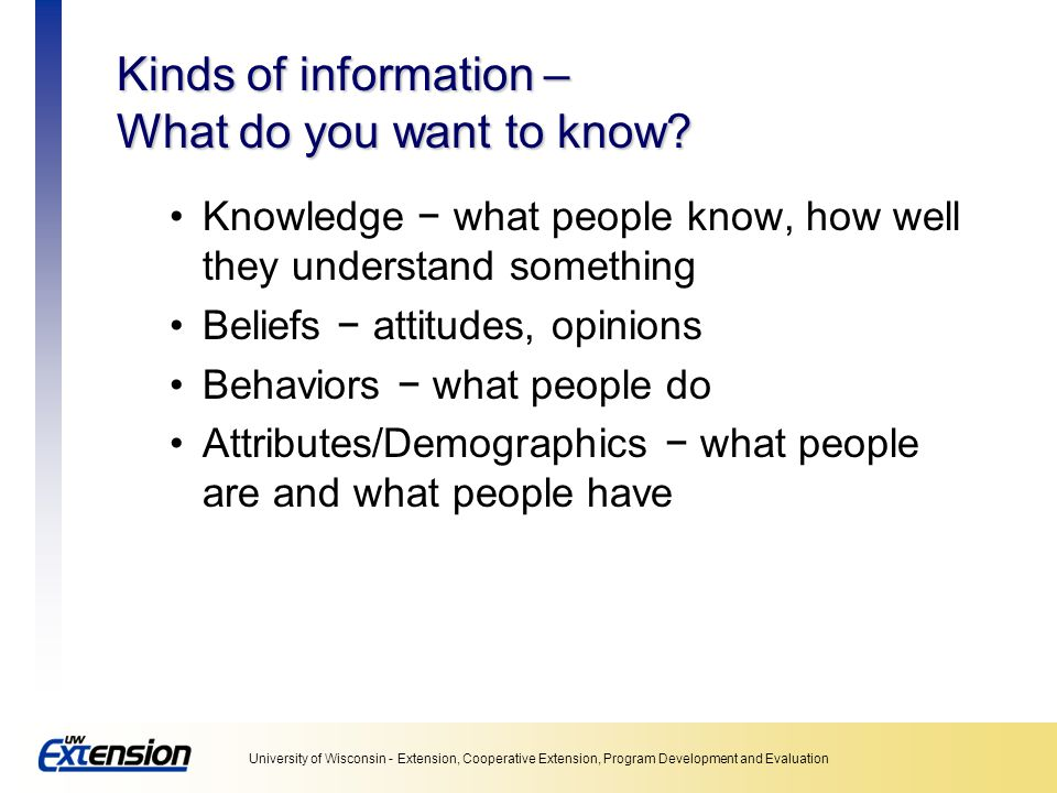 Kinds of information – What do you want to know
