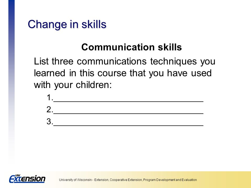Change in skills Communication skills