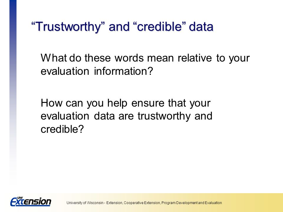 Trustworthy and credible data