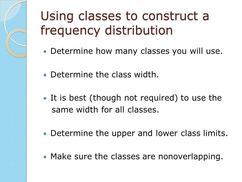 Using classes to construct a frequency distribution