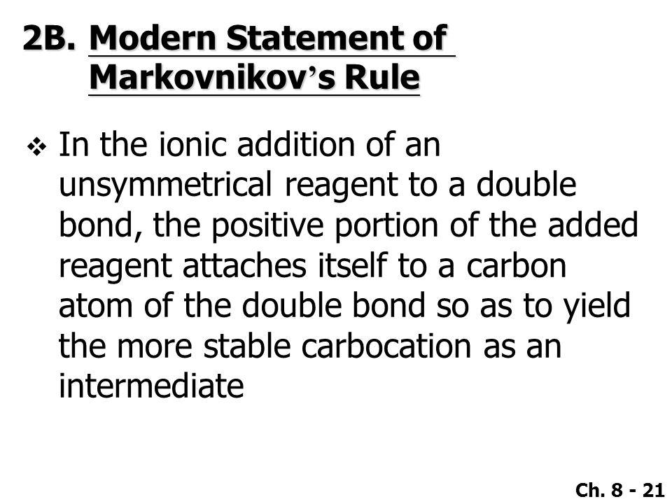2B. Modern Statement of Markovnikov's Rule