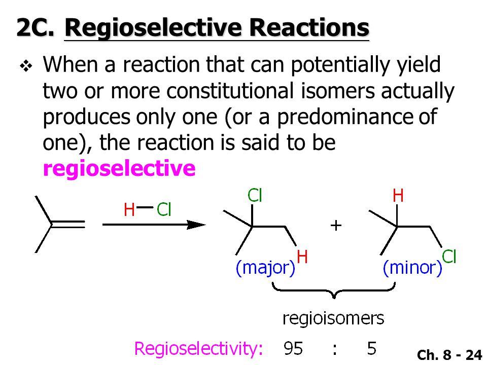 2C. Regioselective Reactions