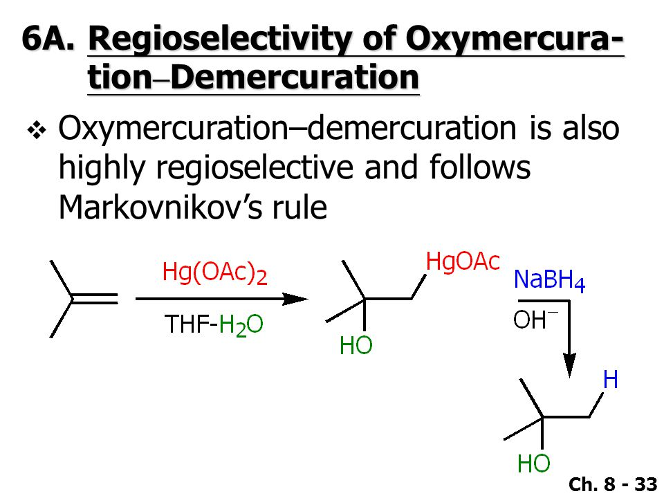6A. Regioselectivity of Oxymercura- tion–Demercuration