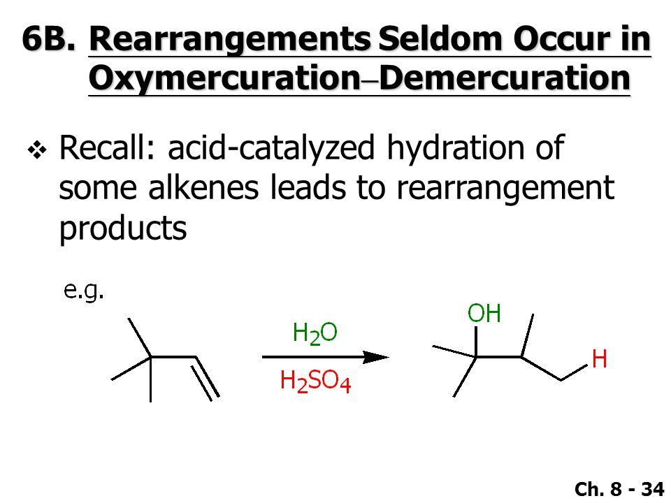 6B. Rearrangements Seldom Occur in Oxymercuration–Demercuration