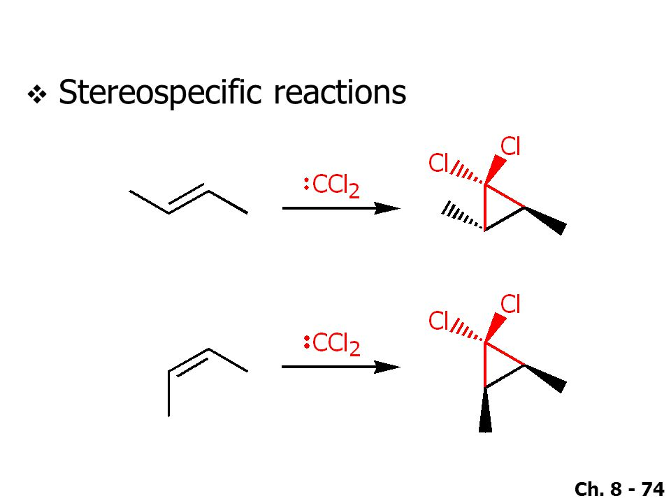 Stereospecific reactions