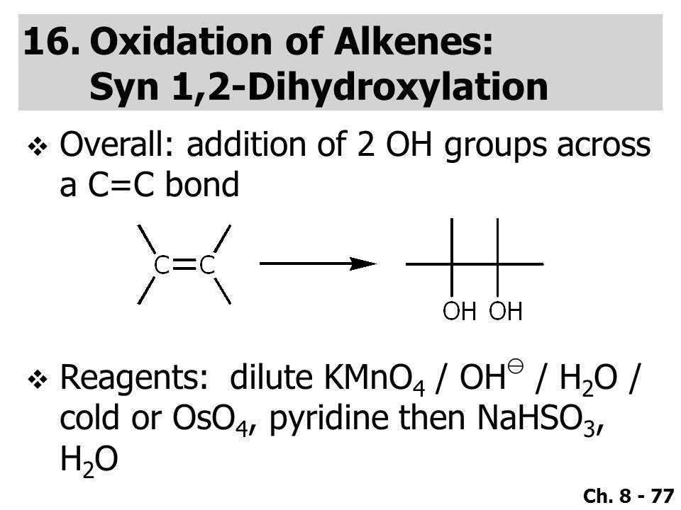 Oxidation of Alkenes: Syn 1,2-Dihydroxylation