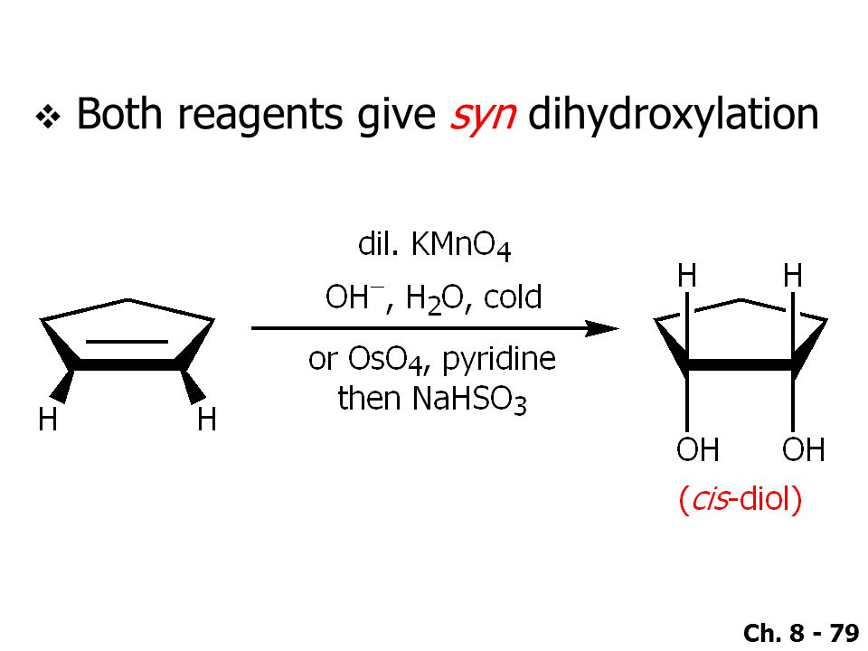 Both reagents give syn dihydroxylation