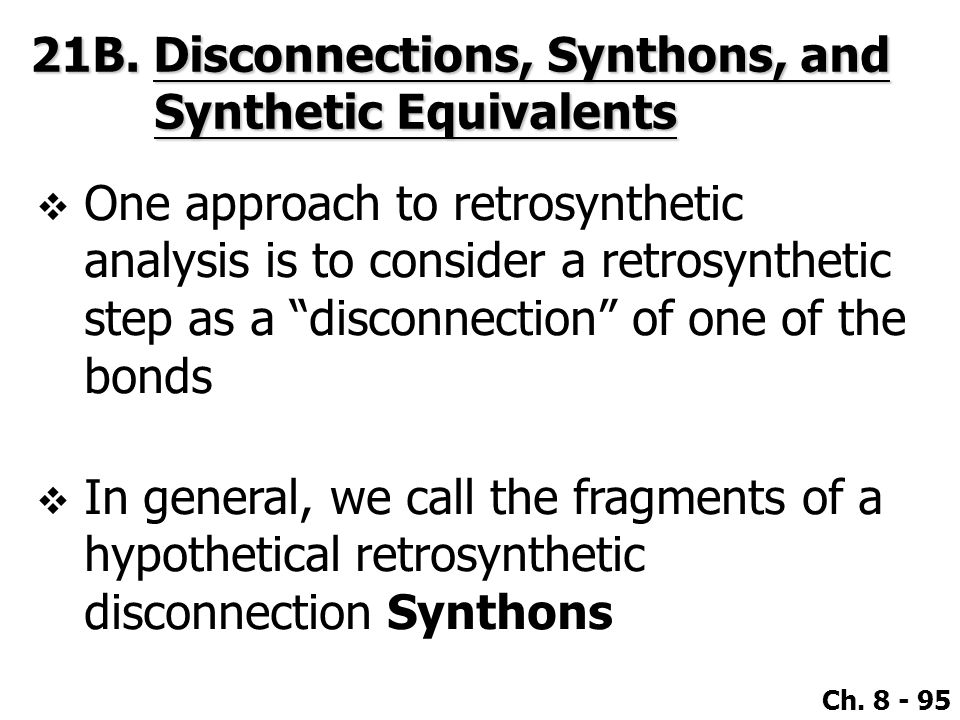 21B. Disconnections, Synthons, and Synthetic Equivalents