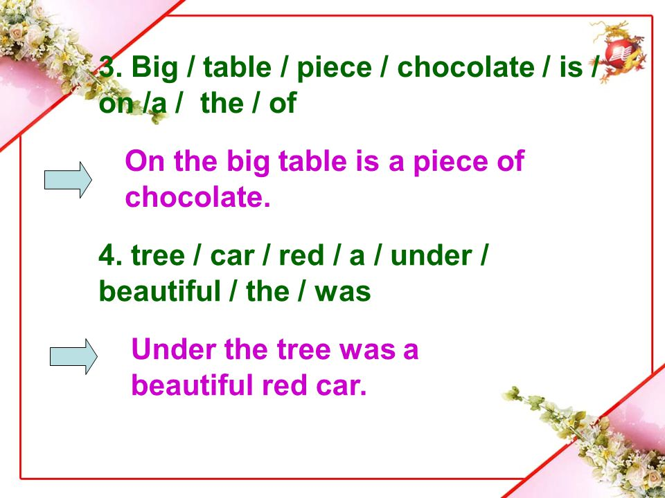 3. Big / table / piece / chocolate / is / on /a / the / of