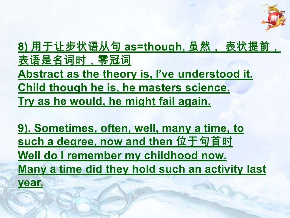 8) 用于让步状语从句 as=though, 虽然, 表状提前,表语是名词时,零冠词