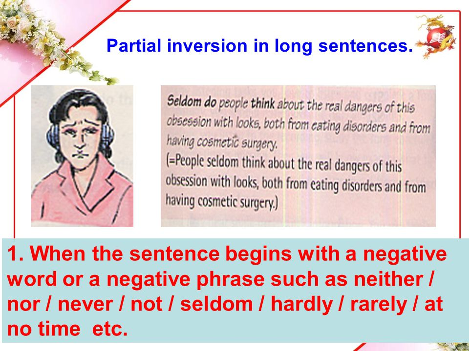 Partial inversion in long sentences.