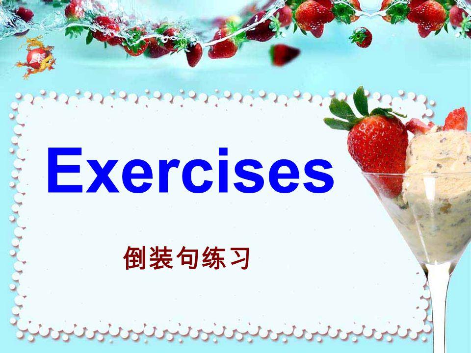 Exercises 倒装句练习