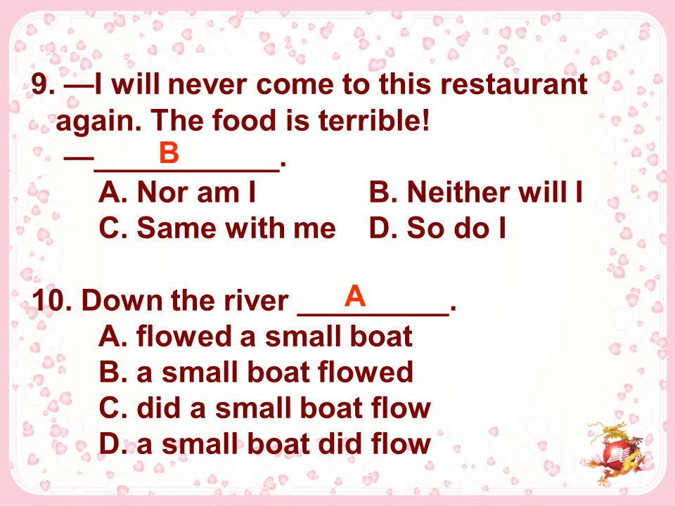 9. —I will never come to this restaurant