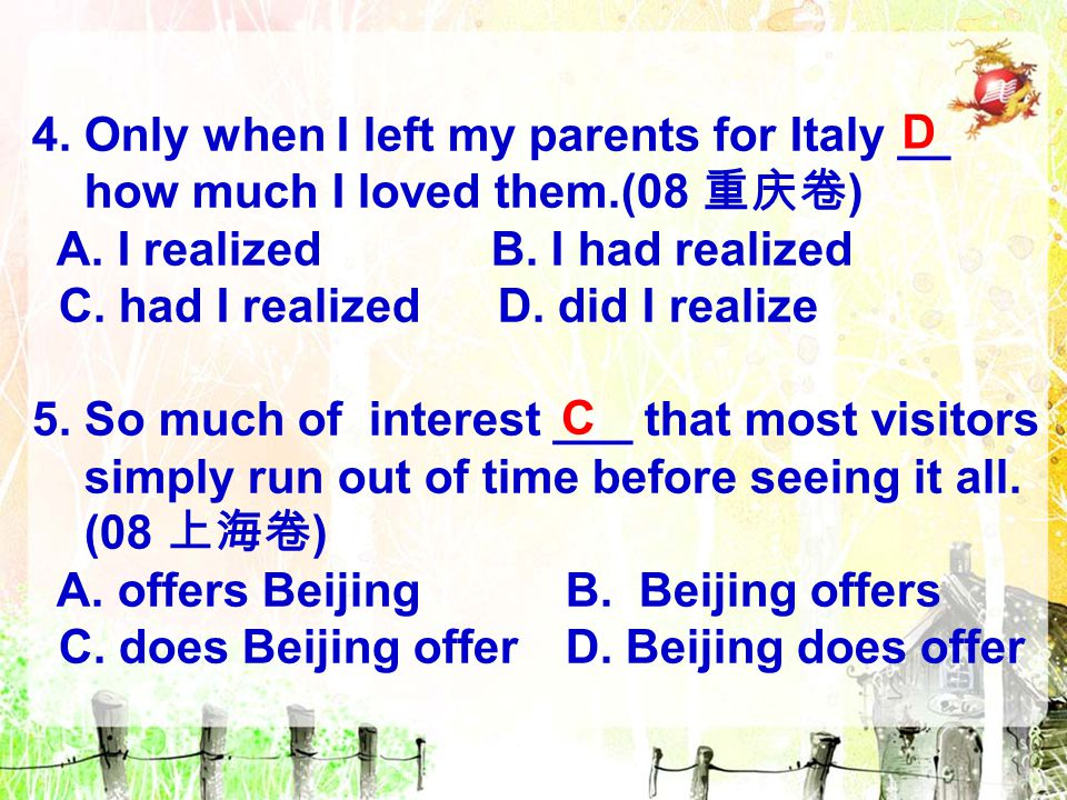 4. Only when I left my parents for Italy __