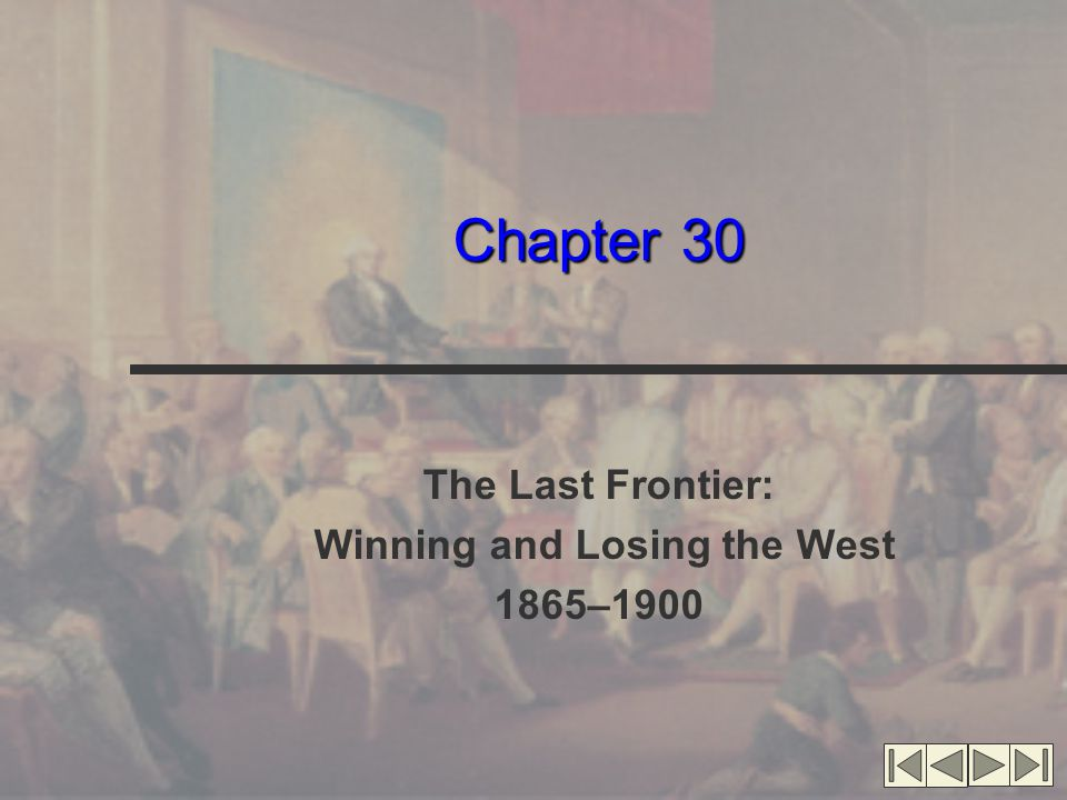 The Last Frontier: Winning and Losing the West 1865–1900