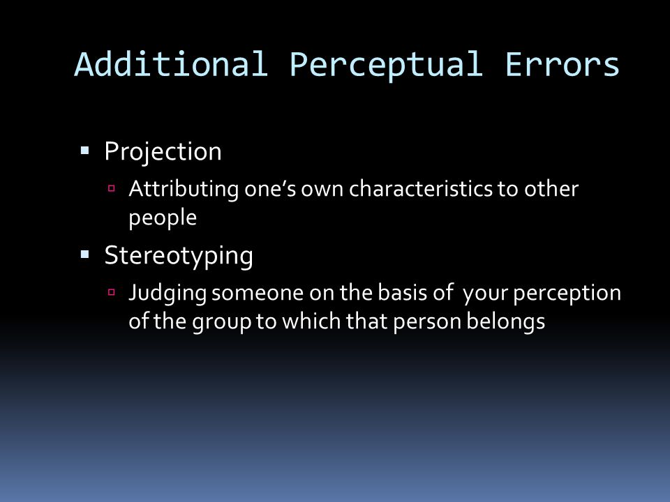 Additional Perceptual Errors
