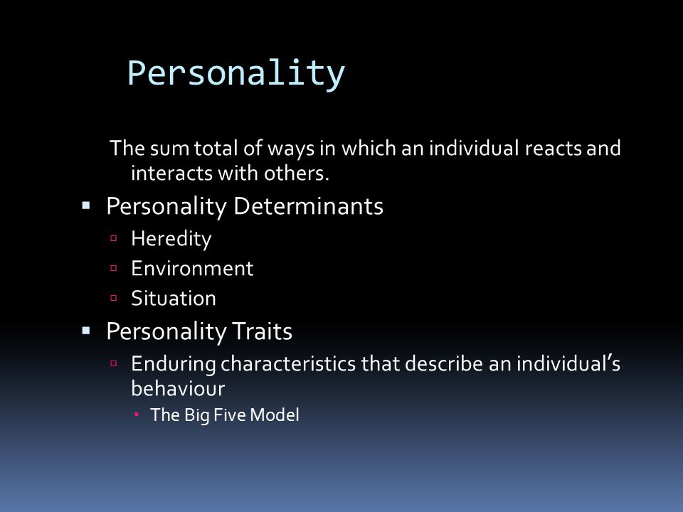 Personality Personality Determinants Personality Traits