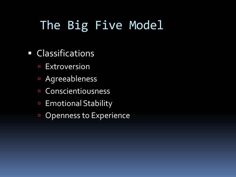 The Big Five Model Classifications Extroversion Agreeableness