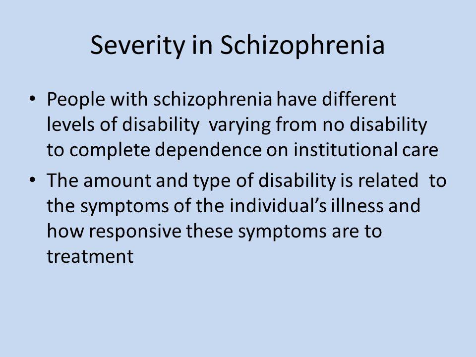 Severity in Schizophrenia