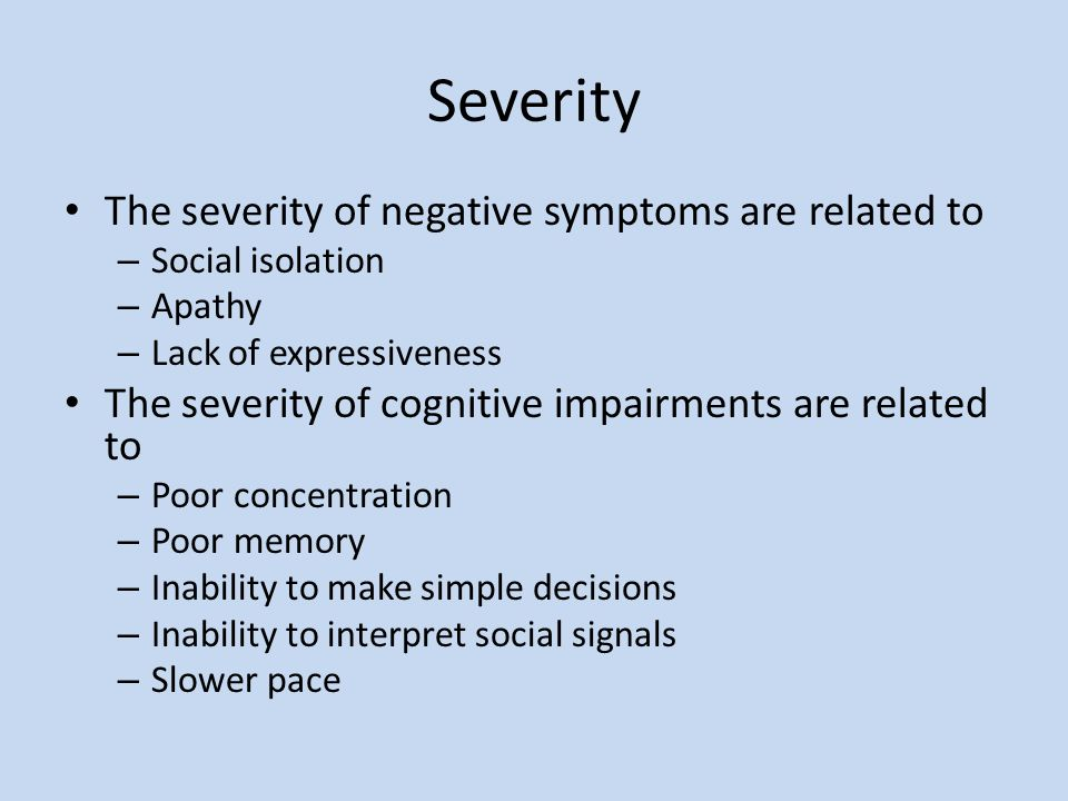 Severity The severity of negative symptoms are related to