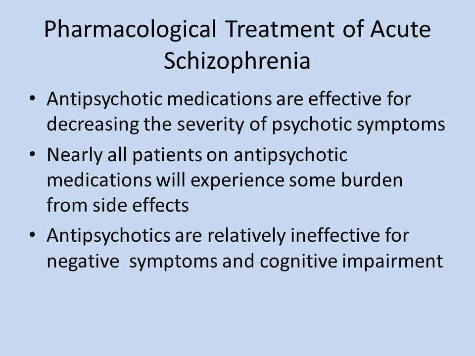 Pharmacological Treatment of Acute Schizophrenia