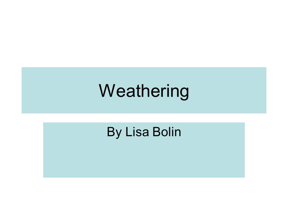 Weathering By Lisa Bolin