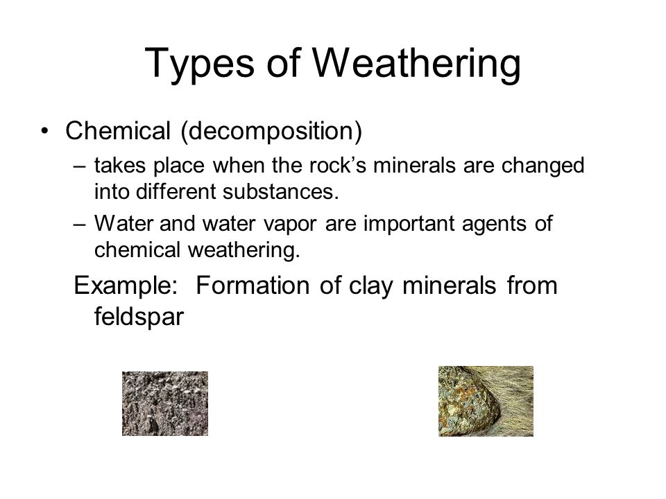 Types of Weathering Chemical (decomposition)