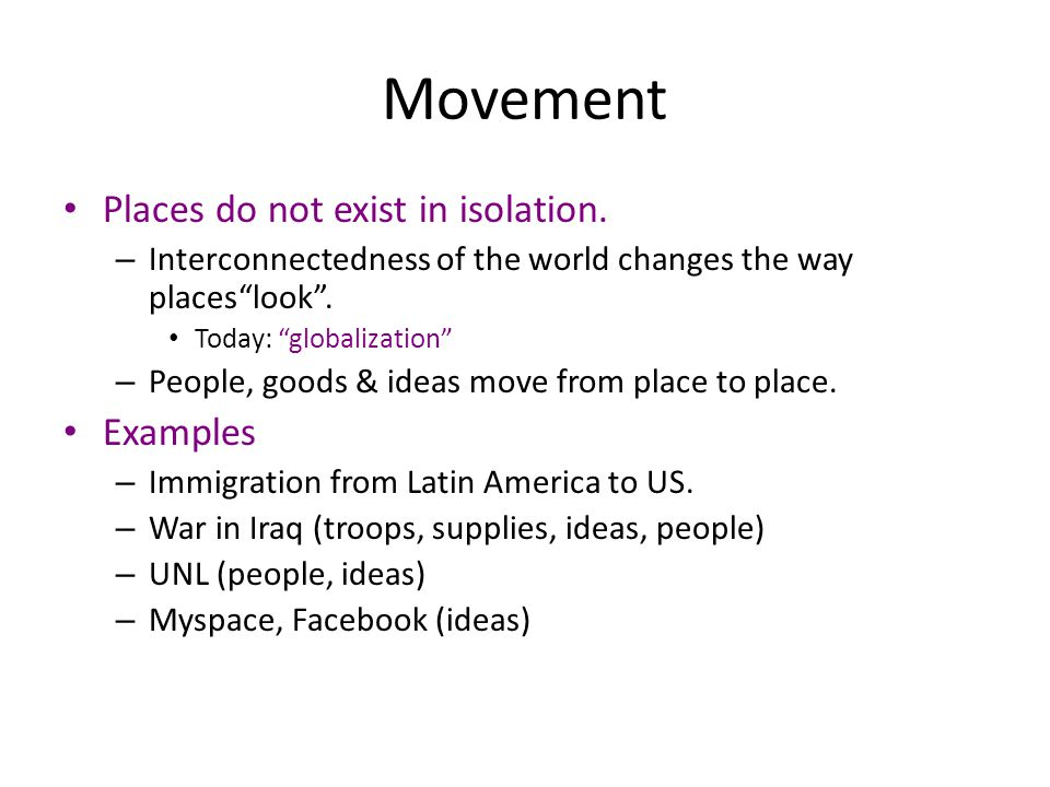 Movement Places do not exist in isolation. Examples