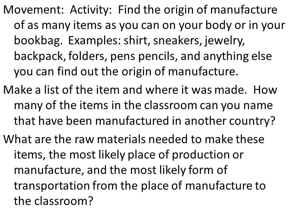 Movement: Activity: Find the origin of manufacture of as many items as you can on your body or in your bookbag.