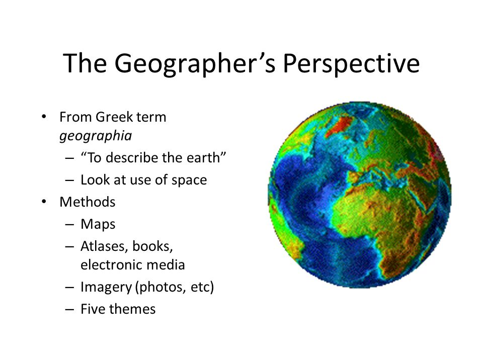 The Geographer's Perspective