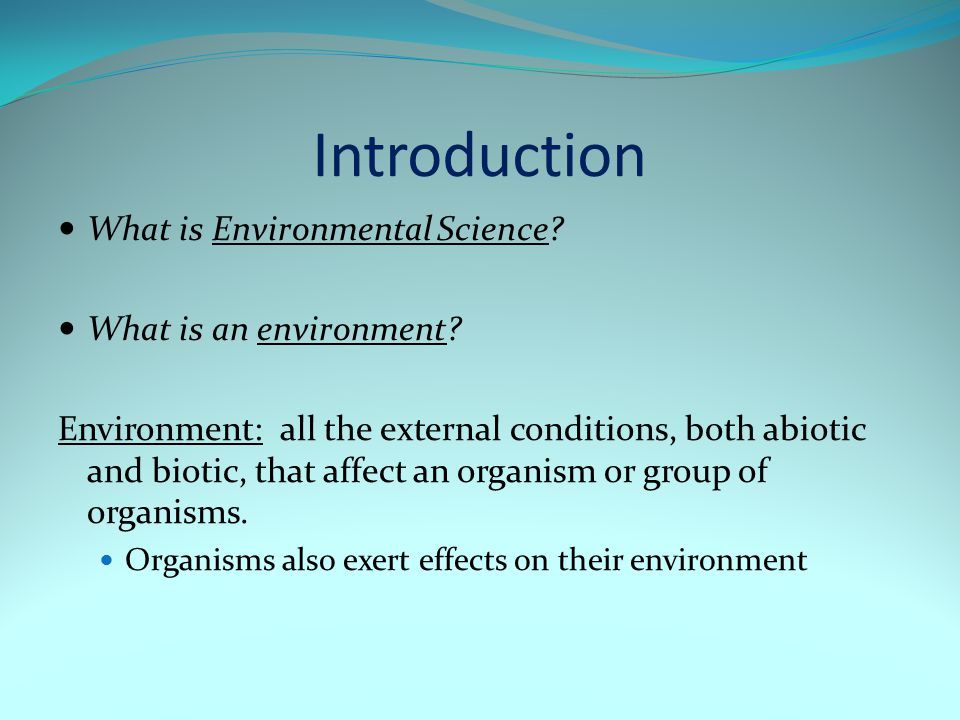 Introduction What is Environmental Science What is an environment