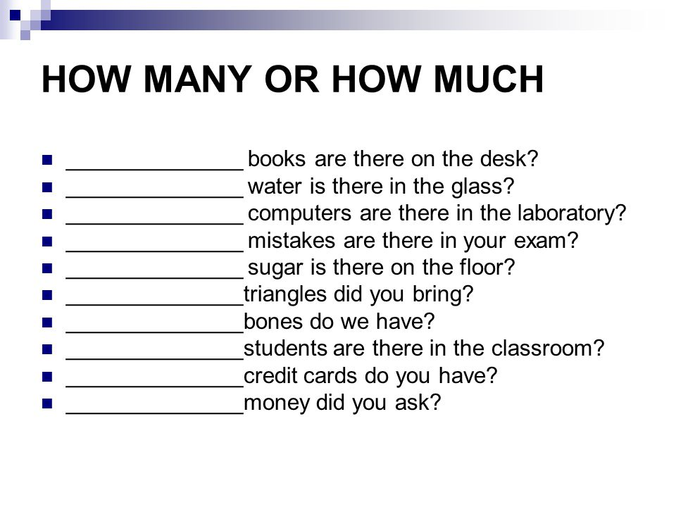 HOW MANY OR HOW MUCH ______________ books are there on the desk