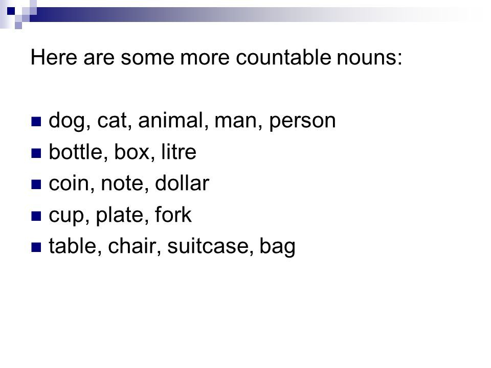 Here are some more countable nouns: