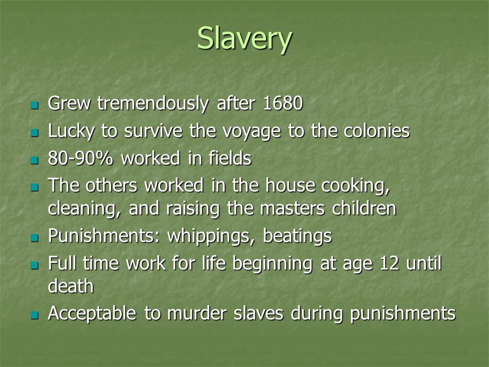 Slavery Grew tremendously after 1680