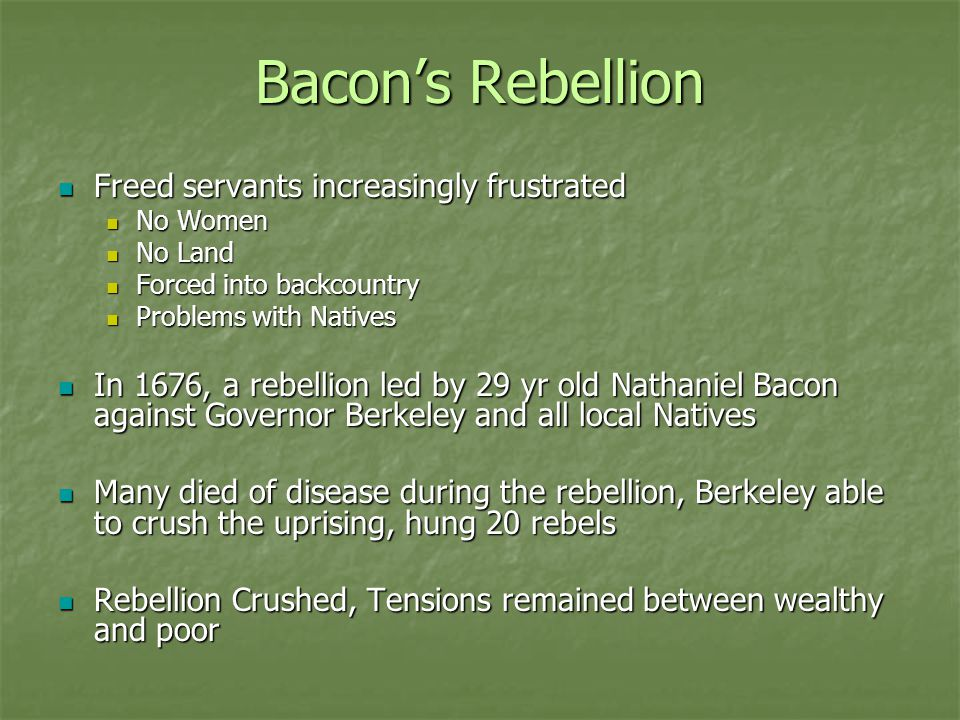 Bacon's Rebellion Freed servants increasingly frustrated