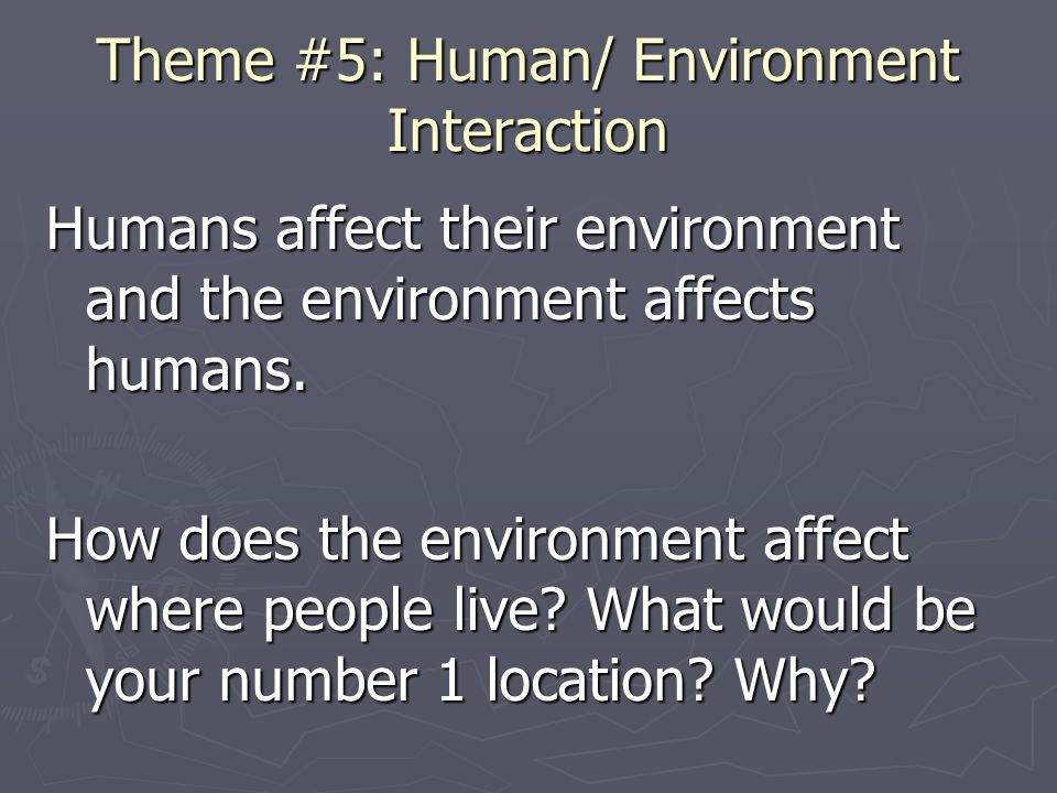 Theme #5: Human/ Environment Interaction