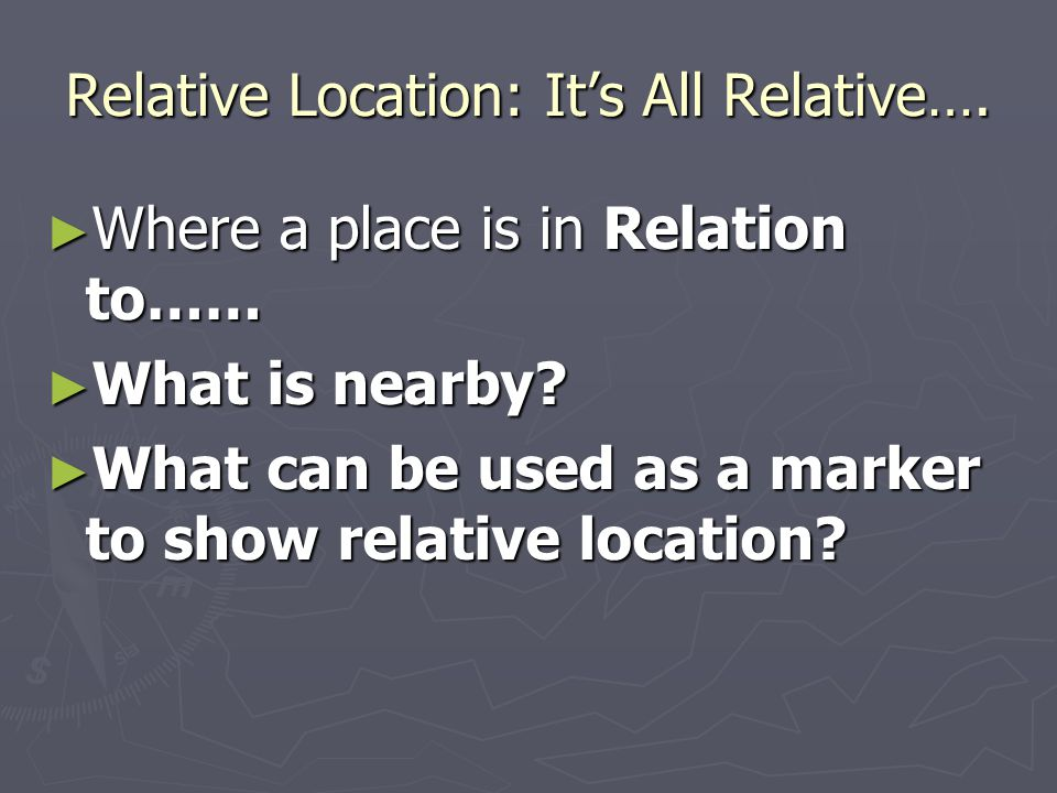 Relative Location: It's All Relative….