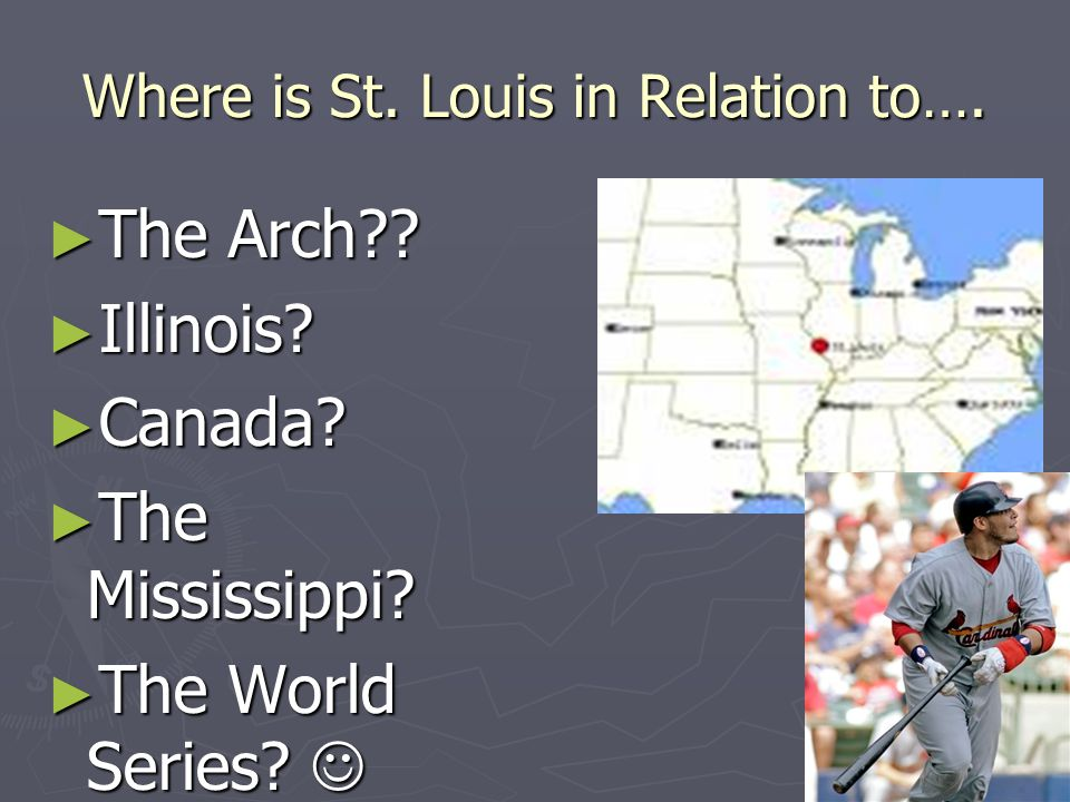 Where is St. Louis in Relation to….