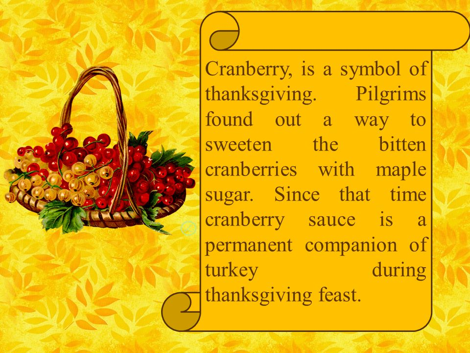 Cranberry, is a symbol of thanksgiving