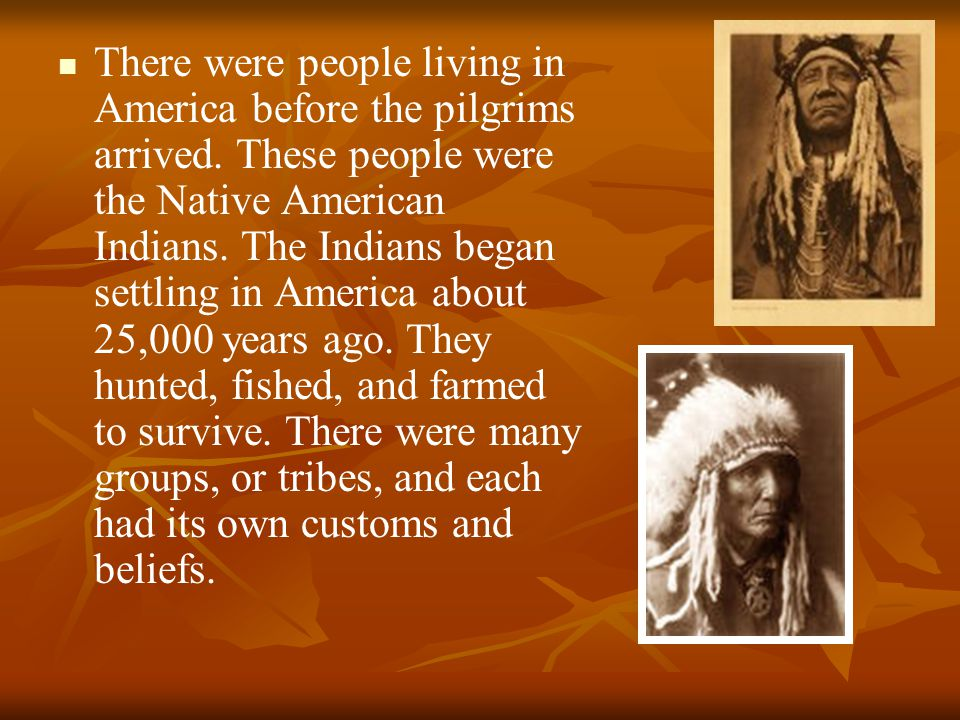 There were people living in America before the pilgrims arrived