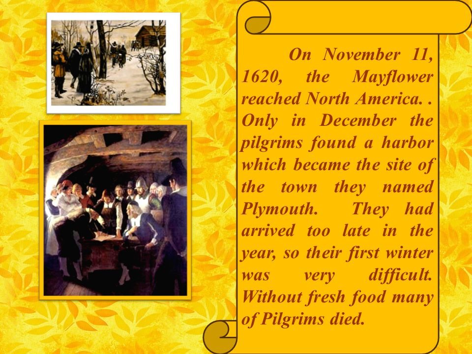 On November 11, 1620, the Mayflower reached North America