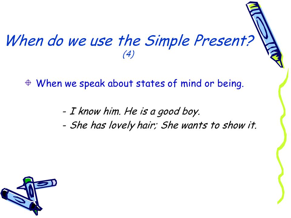 When do we use the Simple Present (4)