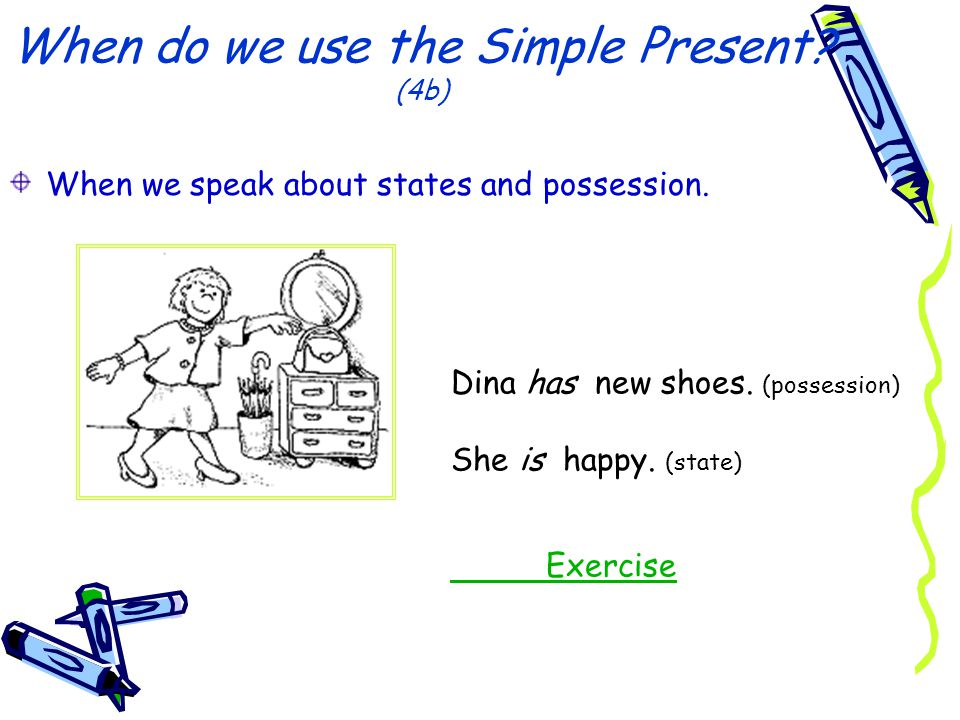 When do we use the Simple Present (4b)