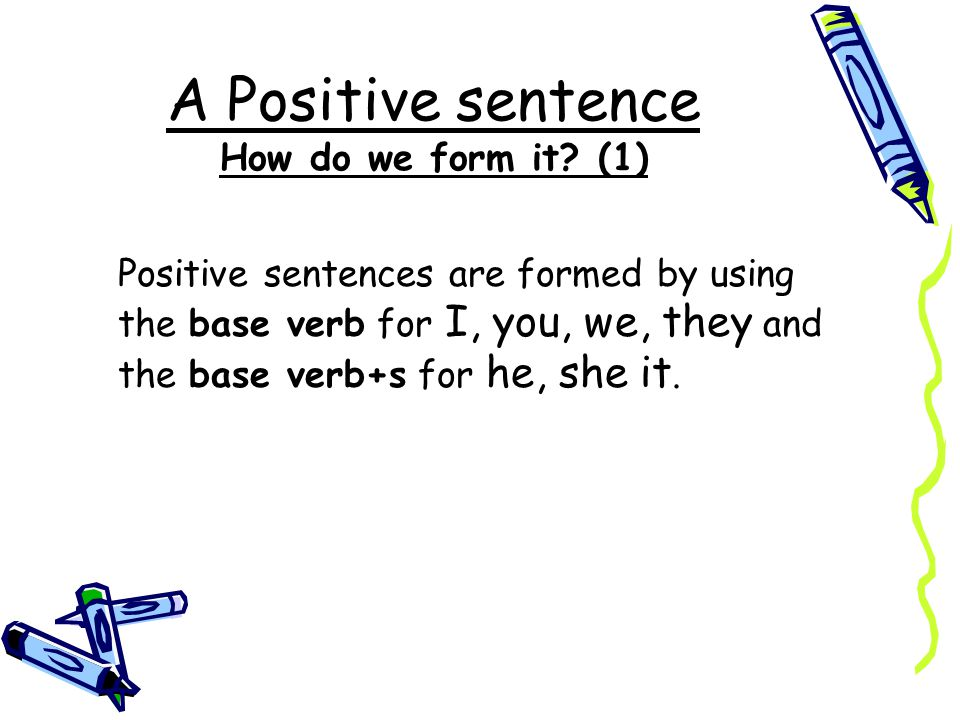 A Positive sentence How do we form it (1)