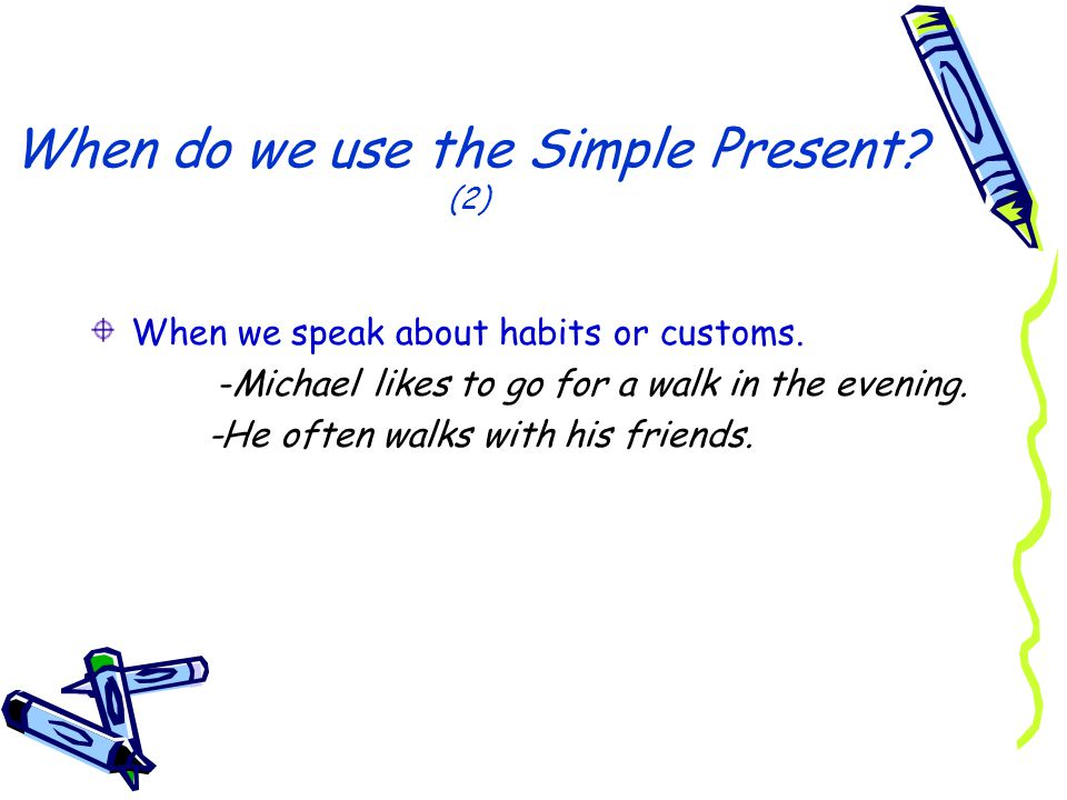 When do we use the Simple Present (2)
