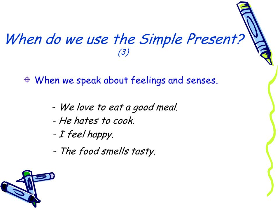 When do we use the Simple Present (3)
