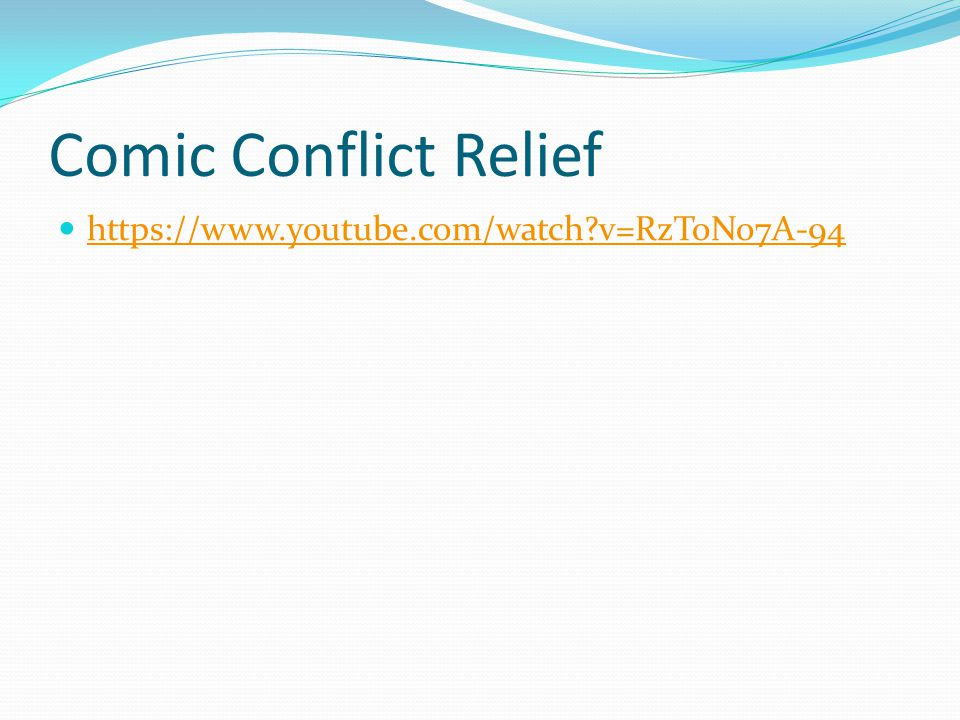 Comic Conflict Relief https://www.youtube.com/watch v=RzToNo7A-94