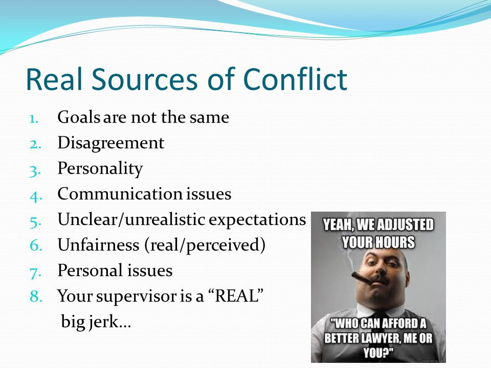 Real Sources of Conflict