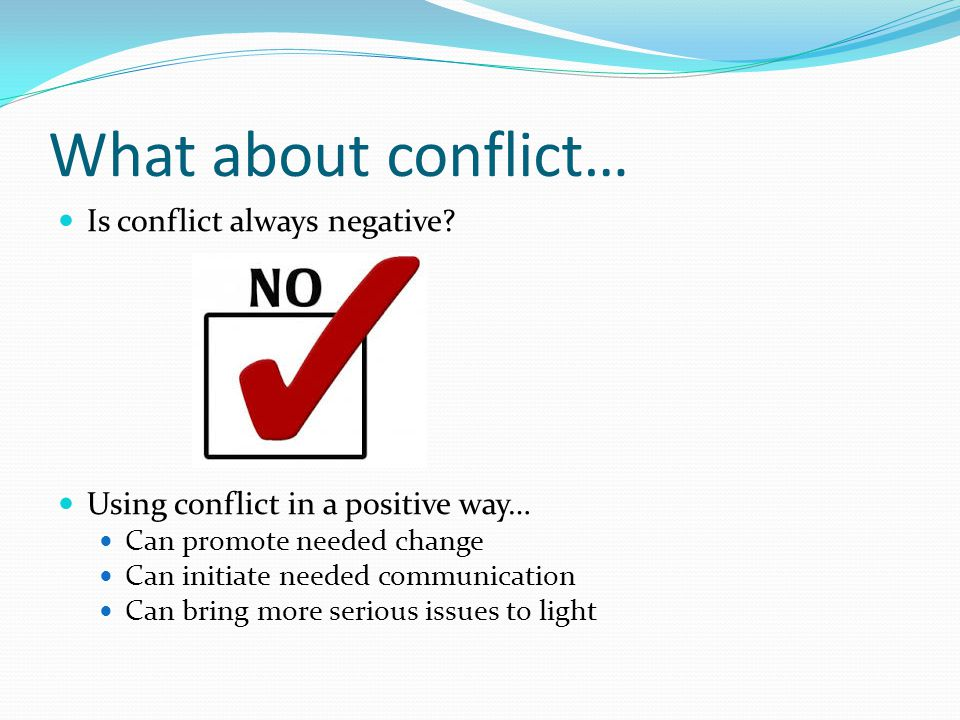 What about conflict… Is conflict always negative