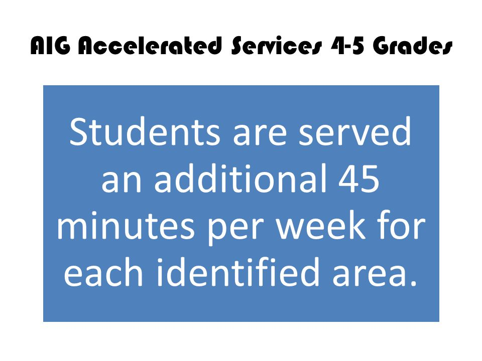 AIG Accelerated Services 4-5 Grades